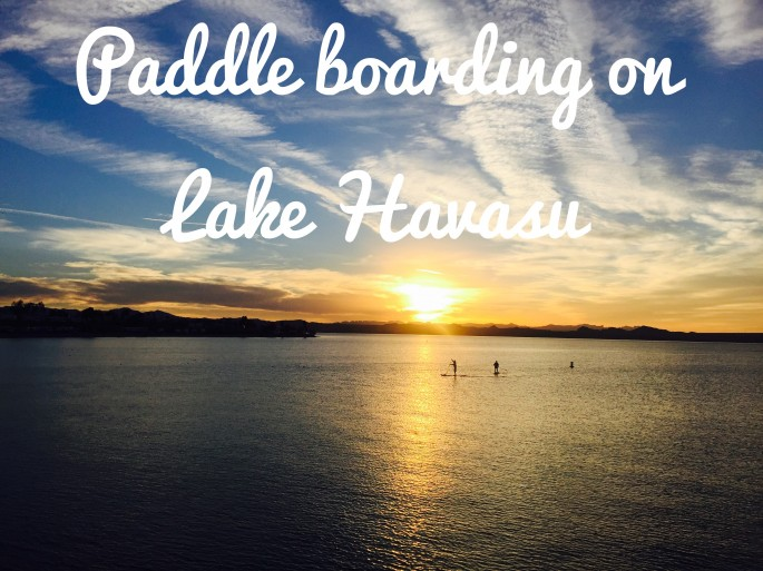 Paddle Boarding at Lake Havasu