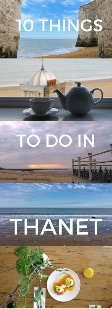10 things to do in Thanet; The best of East Kent for weekends away, day trips and holidays